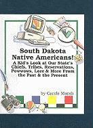 South Dakota Native Americans! - Marsh, Carole