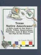 Texas Native Americans: A Kid's Look at Our State's Chiefs, Tribes, Reservations, Powwows, Lore, and More from the Past and the Present - Marsh, Carole