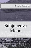 Subjunctive Mood - Roxburgh, Natalie