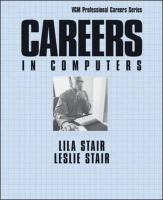 Careers in Computers, Third Edition - Stair, Lila B.; Stair, Leslie; Stair Lila