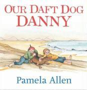 Our Daft Dog Danny - Allen, Pamela