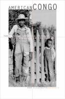 American Congo: The African American Freedom Struggle in the Delta - Woodruff, Nan Elizabeth