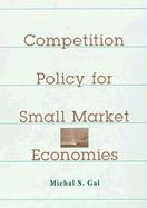 Competition Policy for Small Market Economies - Gal, Michal S.