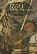 Italy and Its Invaders - Arnaldi, Girolamo