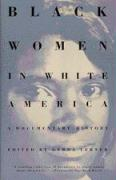 Black Women In White America: A Documentary History