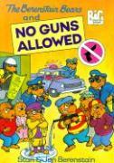 The Berenstain Bears: No Guns Allowed - Berenstain, Stan