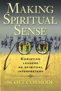 Making Spiritual Sense: Christian Leaders as Spiritual Interpreters - Cormode, Scott