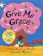 Give Me Grace: A Child's Daybook of Prayers - Rylant, Cynthia