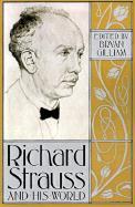 Richard Strauss And His World: Richard Strauss & His World