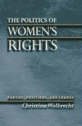 The Politics of Women's Rights: Parties, Positions, and Change - Wolbrecht, Christina