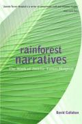 Rainforest Narratives: The Work of Janette Turner Hospital - Callahan, David