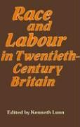Race and Labour in Twentieth-Century Britain