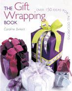 The Gift Wrapping Book - Birkett, Caroline