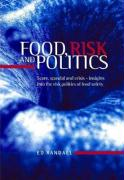 Food, Risk and Politics: Scare, Scandal and Crisis--Insights Into the Risk Politics of Food Safety - Randall, Ed