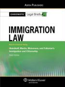 Casenote Legal Briefs: Immigration Law, Keyed to Aleinikoff, Martin, Motomura, Fullerton's Immigration and Citizenship, 6th Ed. - Briefs, Casenote Legal; Casenotes