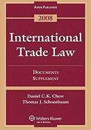 International Trade Law: Documents Supplement - Chow, Daniel C. K.; Schoenbaum, Thomas J.
