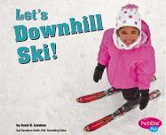 Let's Downhill Ski! - Lindeen, Carol K.