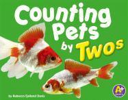 Counting Pets by Twos - Davis, Rebecca Fjelland