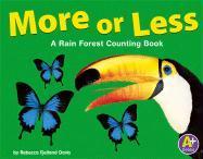 More or Less: A Rain Forest Counting Book - Davis, Rebecca Fjelland