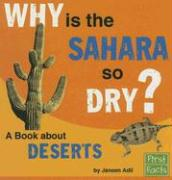 Why Is the Sahara So Dry?: A Book about Deserts - Adil, Janeen R.
