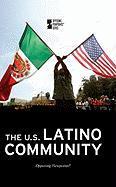 The U.S. Latino Community - Haerens, Margaret