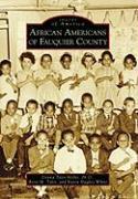African Americans of Fauquier County - Hollie, Donna Tyler; Tyler, Brett M.; White, Karen Hughes