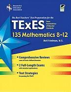 Texas Texes 135 Mathematics 8-12 (Rea) - Friedman, Mel; Reiss, Steve