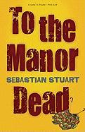 To the Manor Dead - Stuart, Sebastian