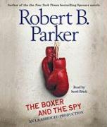The Boxer and the Spy - Parker, Robert B.