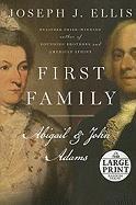 First Family: Abigail and John - Ellis, Joseph J.