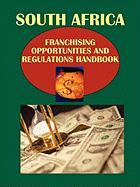 South Africa Franchising Opportunities and Regulations Handbook