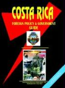 Costa Rica Foreign Policy and Government Guide