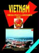 Vietnam Foreign Policy and Government Guide