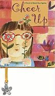 Cheer Up!: A Book to Boost Your Spirits - Ariel Books
