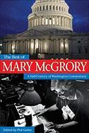 The Best of Mary McGrory: A Half-Century of Washington Commentary - McGrory, Mary