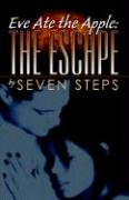 Eve Ate the Apple: The Escape - Steps, Seven