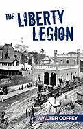 The Liberty Legion - Coffey, Walter