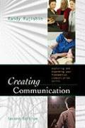 Creating Communication: Exploring and Expanding Your Fundamental Communication Skills - Fujishin, Randy