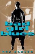 Bad Girl Blues - Dancer, Rex