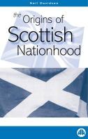 The Origins of Scottish Nationhood - Davidson, Neil