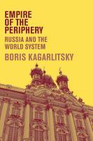 Empire of the Periphery: Russia and the World System - Kagarlitsky, Boris