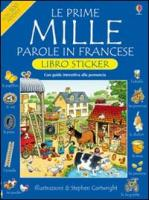 Le prime mille parole in francese - Amery, Heather; Cartwright, Stephen