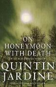 On Honeymoon with Death - Jardine, Quintin