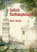 Gothick Northamptonshire - Gould, Jack
