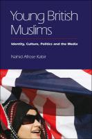 Young British Muslims: Identity, Culture, Politics, and the Media - Kabir, Nahid Afrose