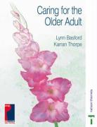Caring for the Older Adult - Basford, Lynn; Thorpe, Karen; Emap Healthcare