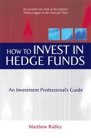 How to Invest in Hedge Funds: An Investment Professional's Guide - Ridley, Matthew