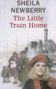 The Little Train Home - Newberry, Sheila