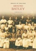 Around Batley - Ellis, Norman