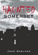 Haunted Somerset - Garland, John